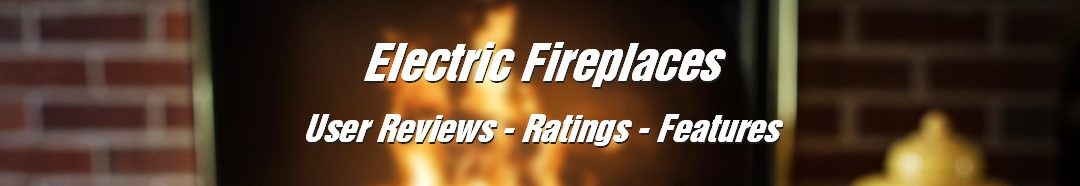 Electric Fireplace Reviews and Ratings